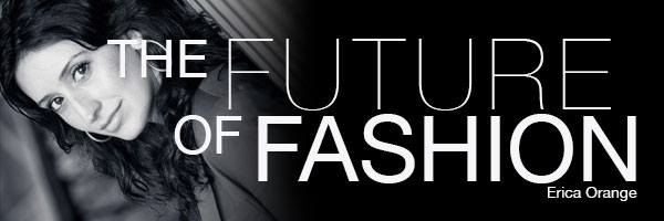 Erica Orange's Blog The Future of Fashion
