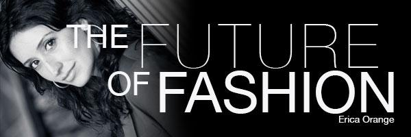 Erica Orange's Blog The Future of Fashion